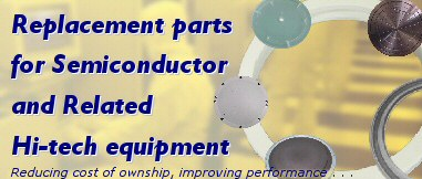 Replacement parts for Semiconductor and Hi-tech equipment
